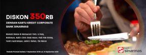 Diskon Rp 350ribu untuk Dining di Restoran Pilihan dengan Kartu Kredit Corporate Sinarmas