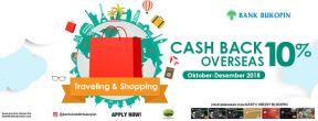 Cashback Overseas 10% di Singapura, Malaysia, Thailand, Jepang, China, Hongkong, Australia & Korea dengan Kartu Kredit Bukopin