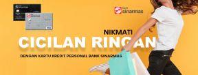Cicilan Ringan dengan Kartu Kredit Personal Bank Sinarmas