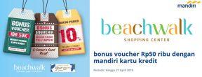 Dapatkan voucher Rp50 ribu di Beachwalk dengan Kartu Kredit Mandiri