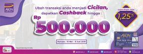 Cashback hingga Rp. 500.000,- + Cicilan bunga ringan 1.25%/bln Kartu Kredit AEON