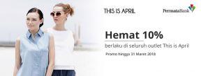 Promo Hemat 10% di Outlet This Is April dengan Kartu Kredit Permata