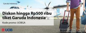 Diskon Hingga Rp500 Ribu Tiket Garuda Indonesia dengan Kartu Kredit UOB