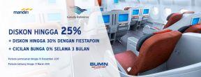 Diskon Hingga 25% + 30% dengan Fiestapoin + Cicilan 0% 3 Bulan di Garuda Indonesia dengan Kartu Kredit Mandiri