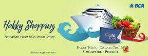 Hokky Shopping-Berhadiah Paket Tour Dream Cruise dengan Kartu Kredit BCA