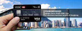 Diskon Hingga 20% di Merchant Pilihan di Hong Kong dengan Kartu Kredit HSBC