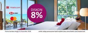 Diskon 8% Hotels.com dengan Kartu Kredit HSBC