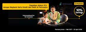 Diskon 10% di Petrosains dengan Maybank Kartu Kredit dan Debit