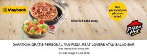 Gratis Personal Pan Pizza atau Salad Bar untuk Transaksi di Pizza Hut dengan Maybank Kartu Kredit