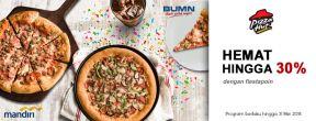 Diskon Hingga 30% di Pizza Hut dengan Kartu Kredit Mandiri