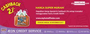 Dapatkan Harga Spesial + Cashback 2% di Myhotelfinder.com dengan Kartu Kredit AEON