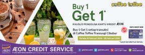 Beli 1 Gratis 1 Minuman di Coffee Toffee Transyogi Cibubur dengan AEON Credit Card