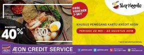 Diskon 40% & Gratis Voucher J-Sky di Slap Noodle AEON Mall JGC