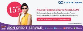 Diskon 15% Optik Seis di AEON Mall BSD & Jakarta Garden City dengan AEON Card