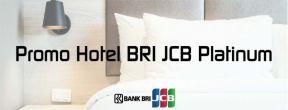 Promo Hotel Khusus untuk Kartu Kredit BRI JCB Platinum