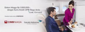 Diskon Hingga 100.000 Tiket Garuda Indonesia dengan Kartu Kredit CIMB Niaga