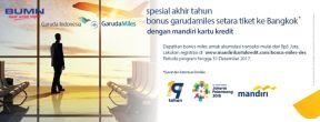 Bonus GarudaMiles setara tiket ke BANGKOK dengan Kartu Kredit Mandiri