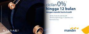 Cicilan 0% hingga 12 bulan di Bvlgari dengan Mandiri Kartu Kredit