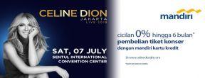 Cicilan 0% 3 Bulan Tiket Konser Celine Dion dengan Kartu Kredit Mandiri