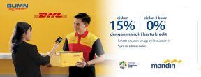 Promo DHL Diskon 15% + Cicilan 0% 3 Bulan dengan Mandiri Kartu Kredit
