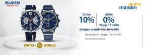 Diskon hingga 10% + cicilan 0% hingga 18 bulan di Watch World dengan Kartu Kredit Mandiri