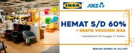 HEMAT s/d 60% + Gratis Voucher IKEA dengan Kartu Kredit ANZ