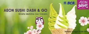 Gratis Es Krim Matcha di AEON Sushi Dash & Go dengan Kartu Kredit BCA