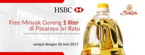 Gratis 1 Liter Minyak Goreng di Pasaraya Sri Ratu dengan Kartu kredit HSBC