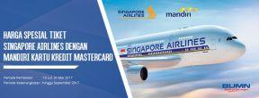 Promo Harga Spesial Tiket Singapore Airlines dengan Kartu Kredit Mandiri