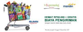 Hemat Rp50.000 + Gratis Ongkir untuk Belanja di kesupermarket.com dengan Kartu Kredit Mandiri