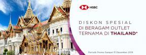 Diskon Spesial di Beragam Outlet Ternama di Thailand dengan Kartu Kredit HSBC